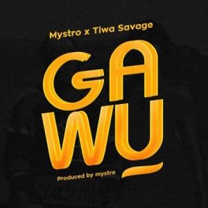 Mystro - Gawu ft. Tiwa Savage